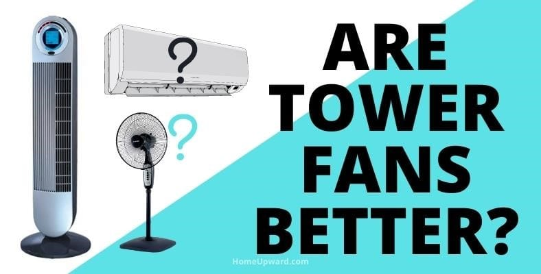 are tower fans better