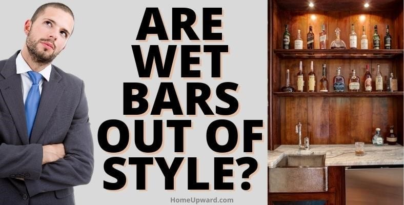 are wet bars out of style