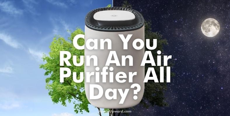 can you run an air purifier all day