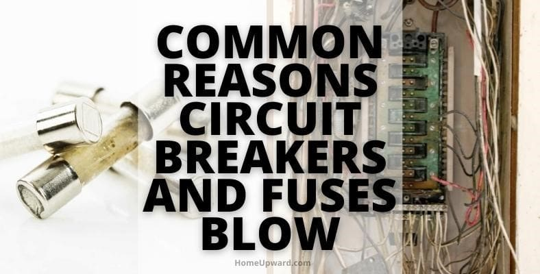 common reasons circuit breakers and fuses blow