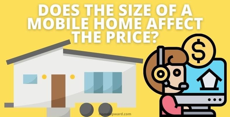 does the size of a mobile home affect the price