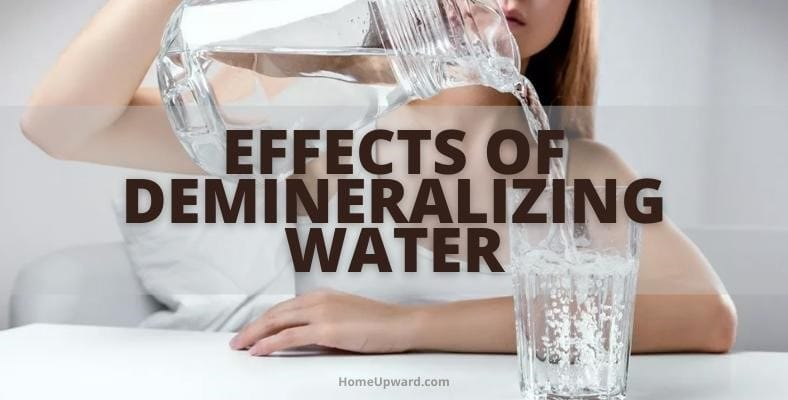 effects of demineralizing water