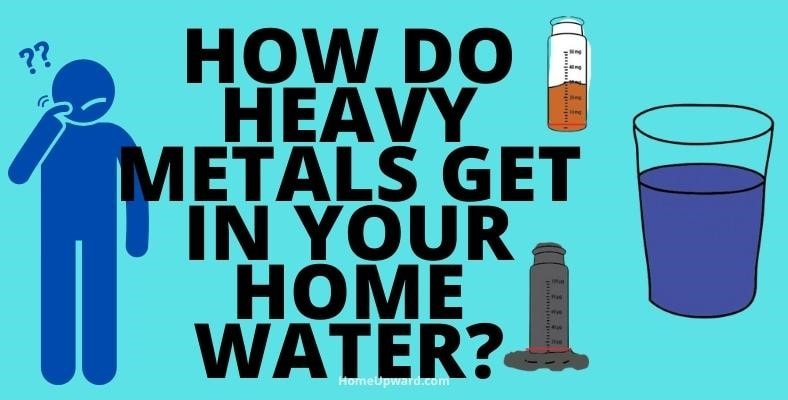 how to heavy metals get in your home water