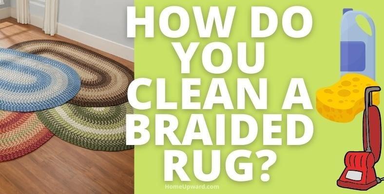 how do you clean a braided rug