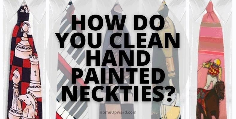 how do you clean hand painted neckties