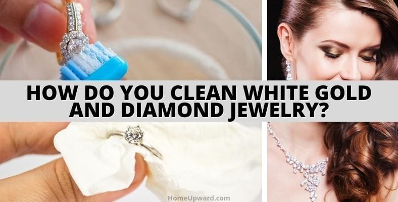 how do you clean white gold and diamond jewelry