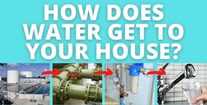 how does water get to your house