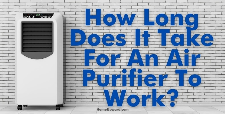 how long does it take for an air purifier to work