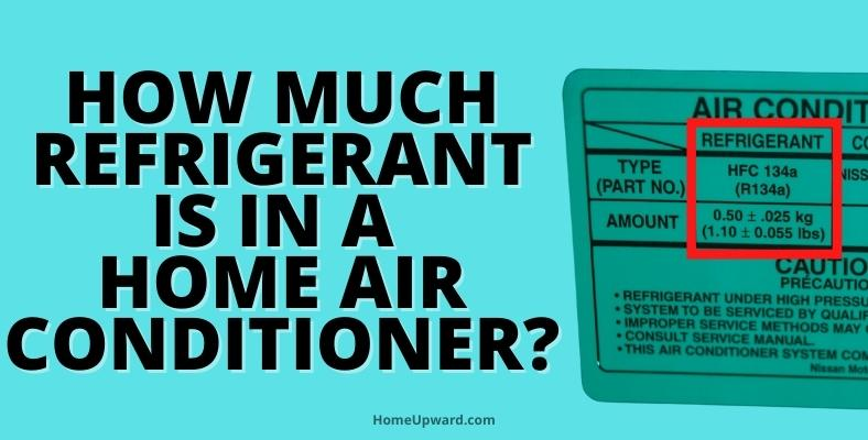 how much refrigerant is in a home air conditioner