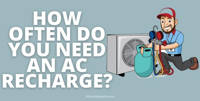 how often do you need an ac recharge