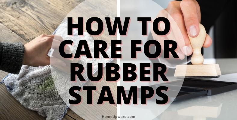 how to care for rubber stamps