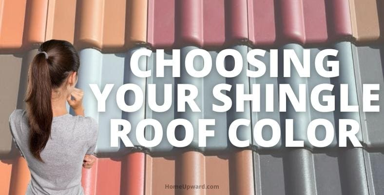 how to choose a shingle roof color for a house