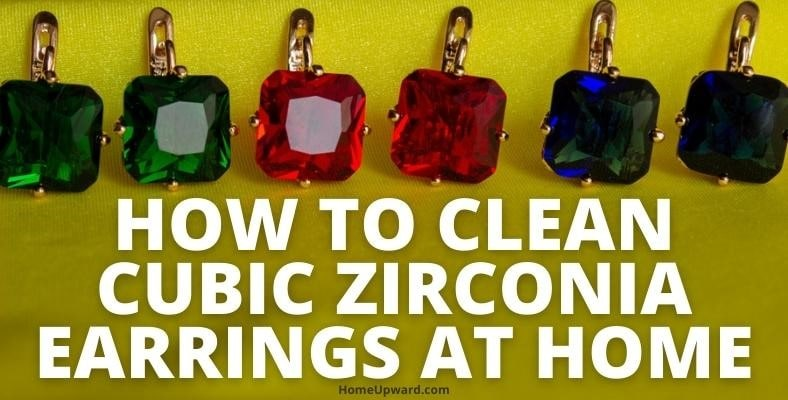 how to clean cubic zirconia earrings at home