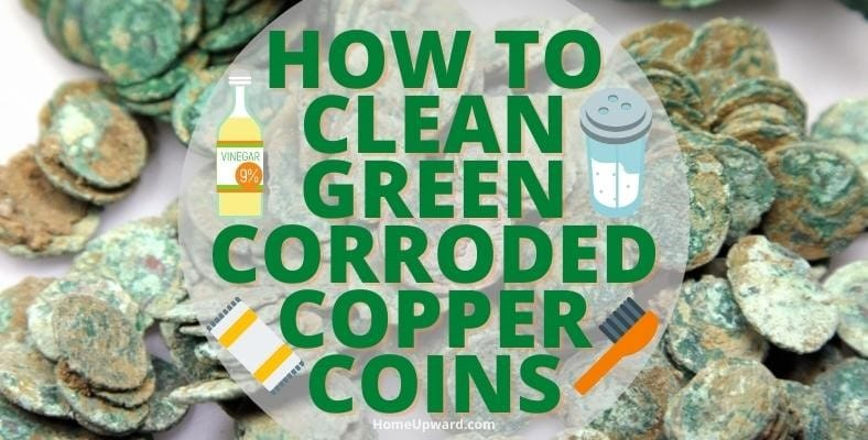 how to clean green corroded copper coins