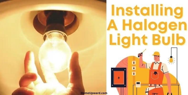 installing a halogen light bulb