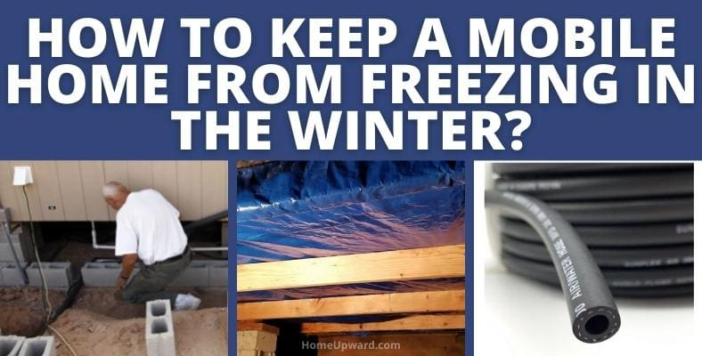 how to keep a mobile home from freezing in winter