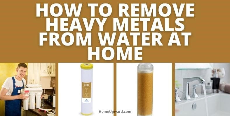 how to remove heavy metals from water at home