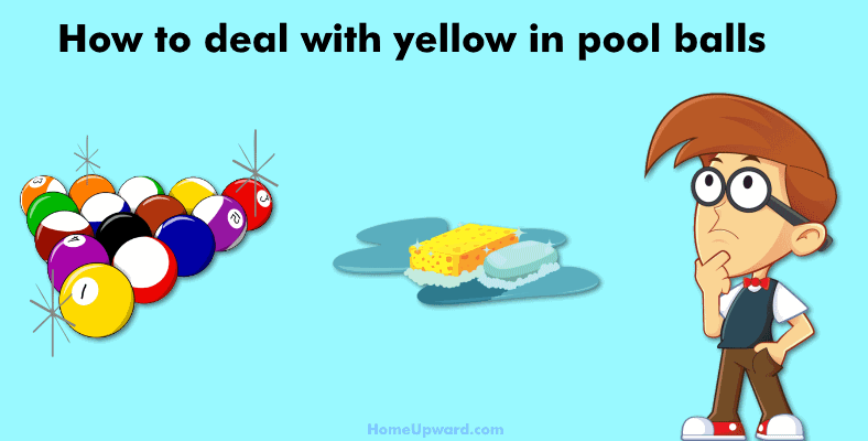 how to remove yellow from pool balls