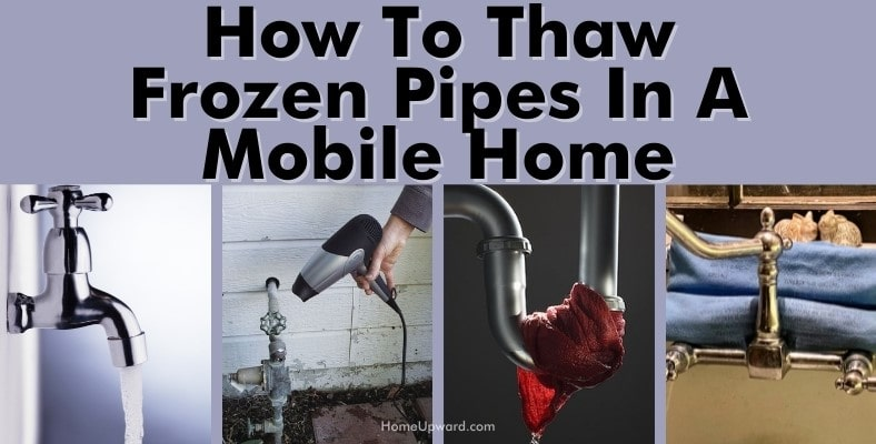 how to thaw frozen pipes in a mobile home