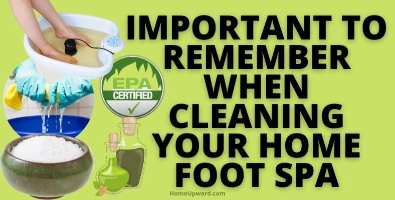important to remember when cleaning your home foot spa