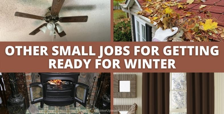 other small jobs for getting ready for winter