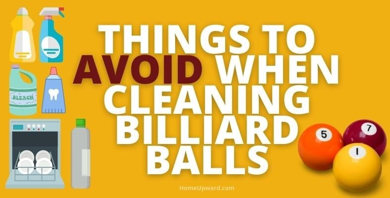 things to avoid when cleaning billiard balls