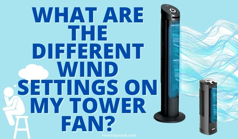 what are the different wind settings on my tower fan featured image