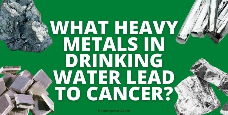 what heavy metals in drinking water lead to cancer