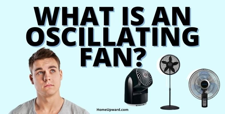 what is an oscillating fan