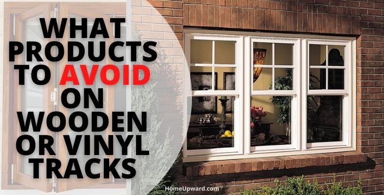 what products to avoid on wooden or vinyl tracks