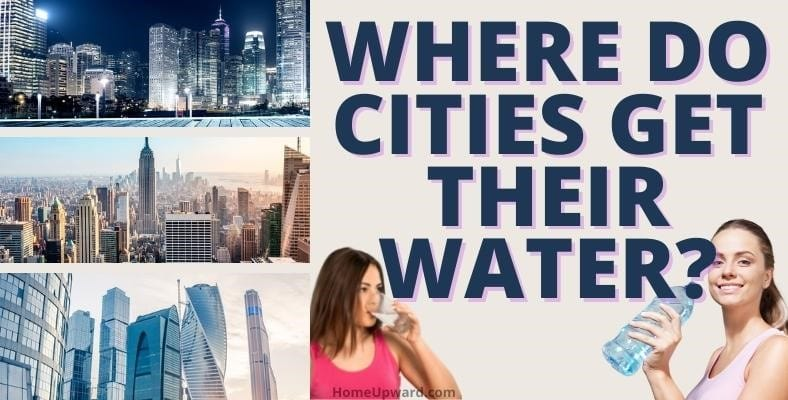where do cities get their water