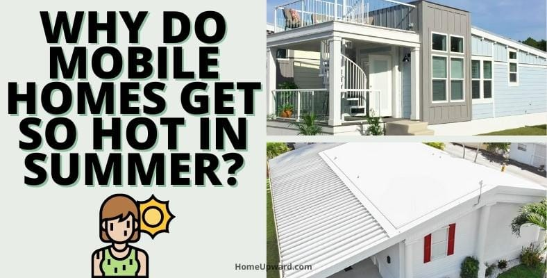 why do mobile homes get so hot in summer