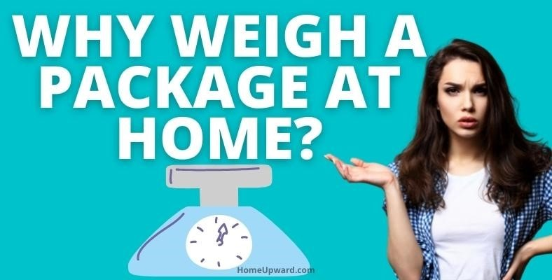 why weigh a package at home