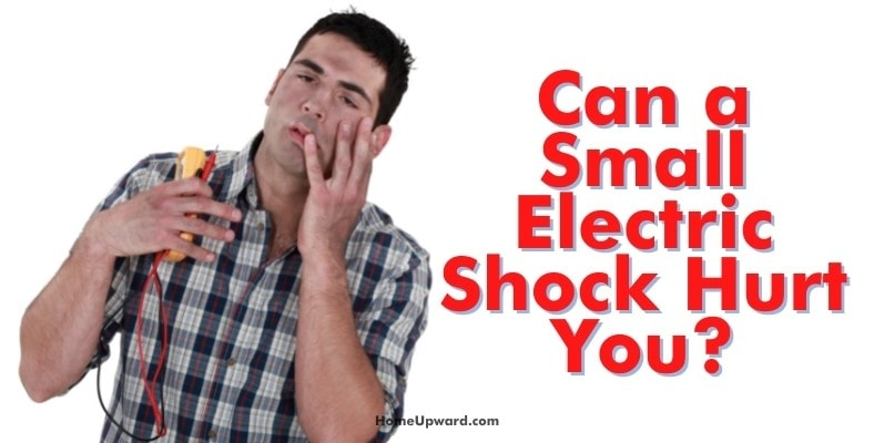 can a small electric shock hurt you