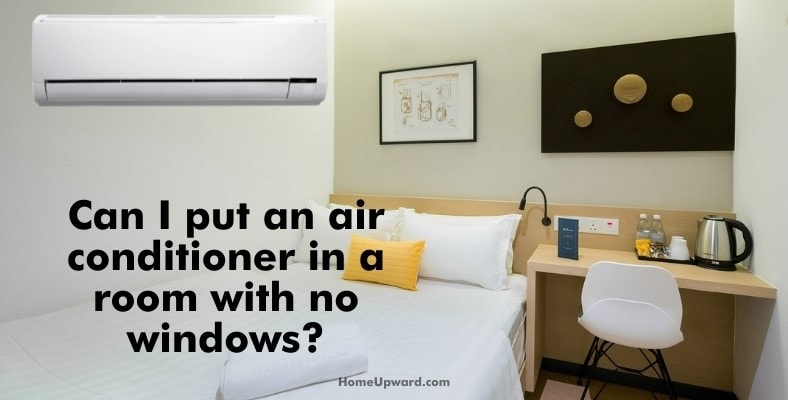 can i put an air conditioner in a room with no windows