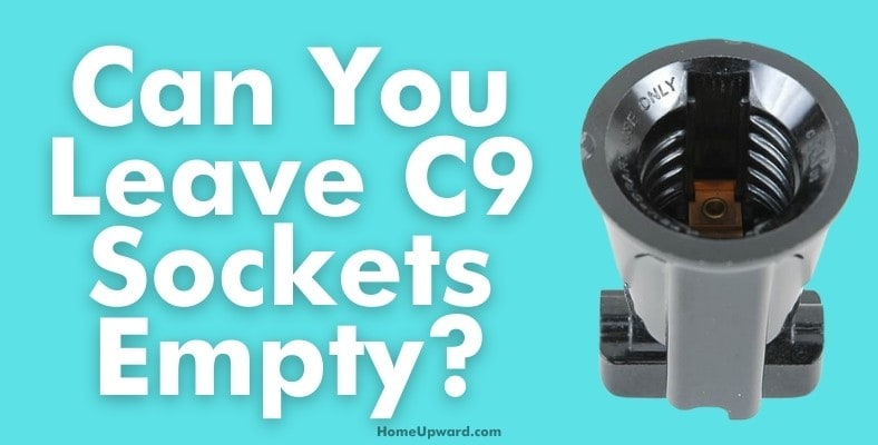 can you leave c9 sockets empty