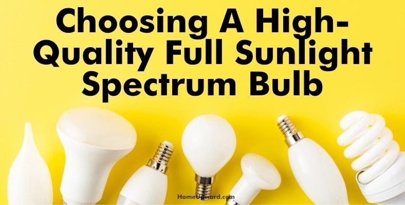choosing a high quality full sunlight spectrum bulb