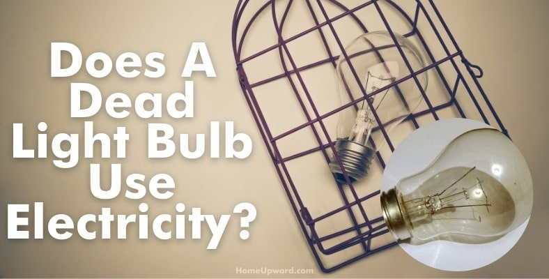does a dead light bulb use electricity