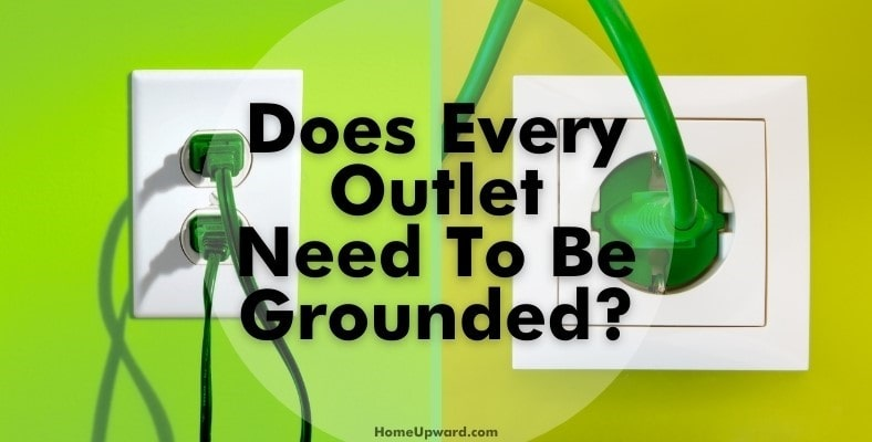 does every outlet need to be grounded