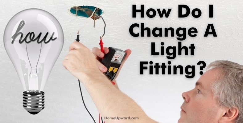 how do i change a light fitting