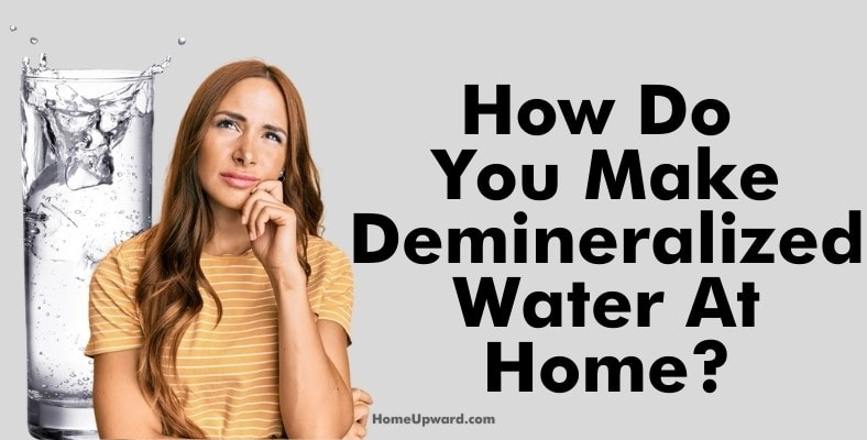 how do you make demineralized water at home
