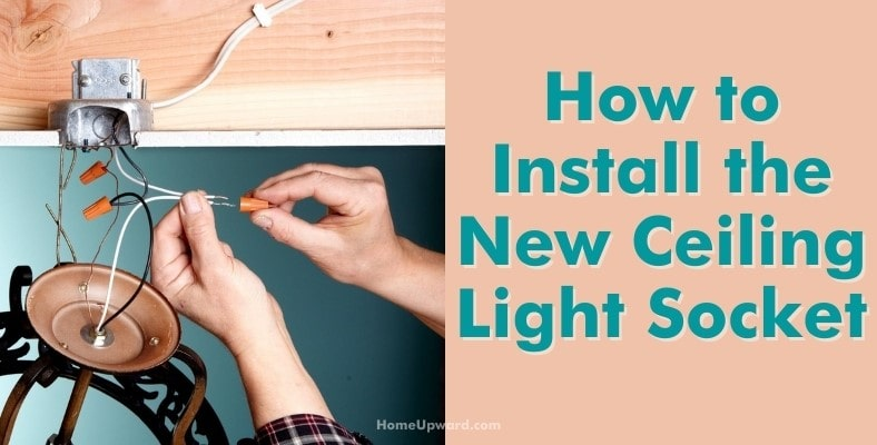 how to install the new ceiling light socket