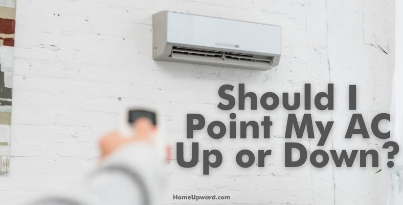 should i point my ac up or down