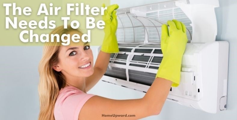 the air filter needs to be changed