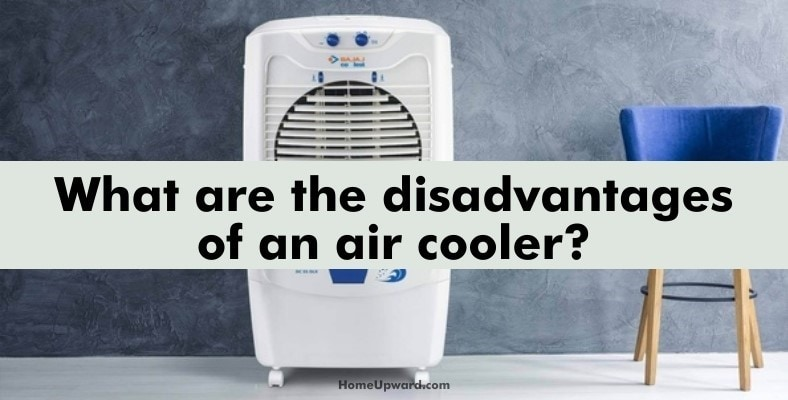 what are the disadvantages of an air cooler