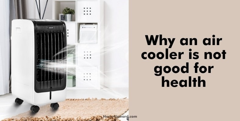 why an air cooler is not good for health