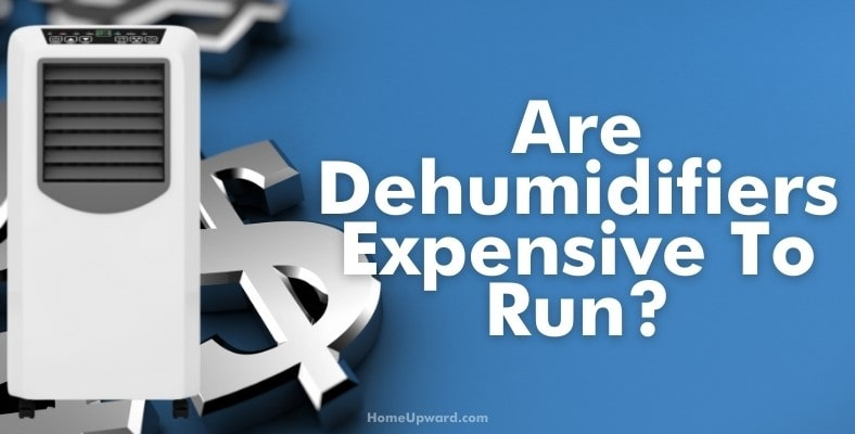 are dehumidifiers expensive to run