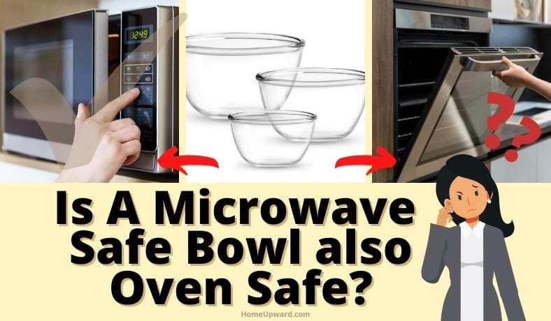 if a bowl is microwave safe is it oven safe featured image