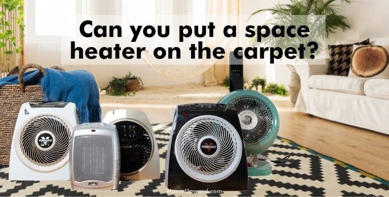 can you put a space heater on the carpet
