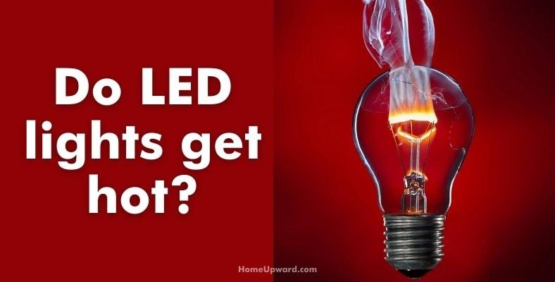 do led lights get hot